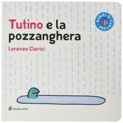 TUTINO E LA POZZANGHERA -...