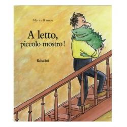 A LETTO, PICCOLO MOSTRO!...